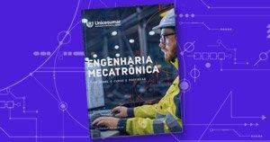 Ebook – Engenharia Mecatrônica: tudo sobre o curso e a profissão