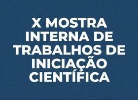 Pró-Reitoria de Pesquisa e Pós-Graduação anuncia os trabalhos premiados da X Mostra de Iniciação Científica