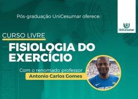 Fisiologia do Exercício: Pós-Graduação da UniCesumar promove curso livre com o Dr.  Antônio Carlos Gomes