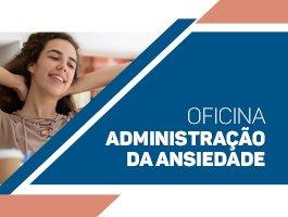 Oficina Administração da Ansiedade