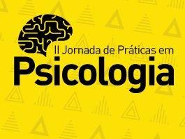 II Jornada de Práticas em Psicologia